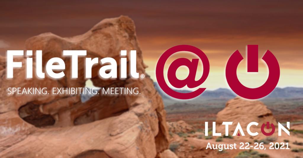 FileTrail: Join us at ILTACON 2021